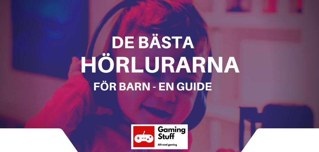 De-basta-horlurarna-for-barn-en-guide