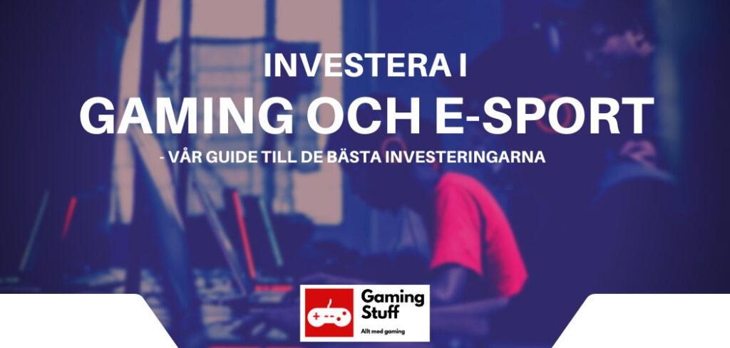 Investera i gaming och e-sport