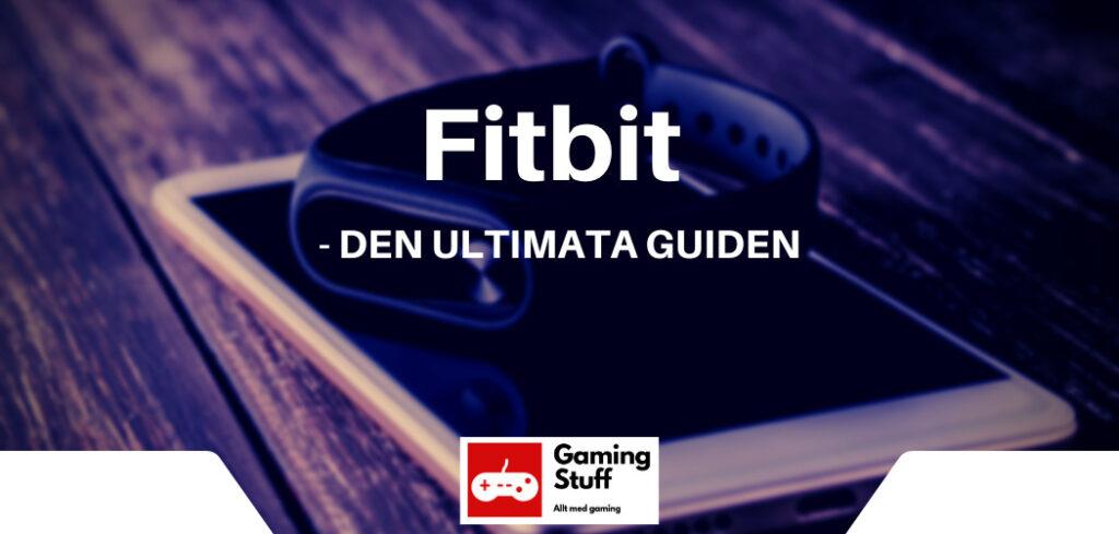 fitbit - den ultimata guiden