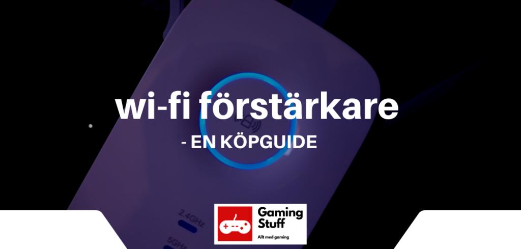 wi-fi förstärkare - en köpguide